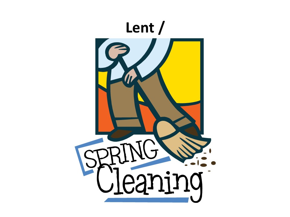 Lent spring cleaning