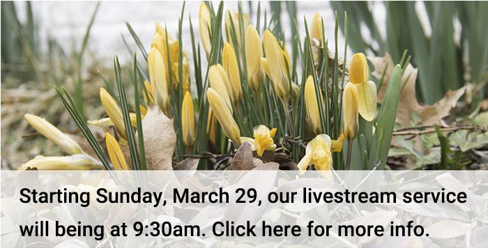New time for livestream:  services will begin at 9:30 on Facebook - click here for more information